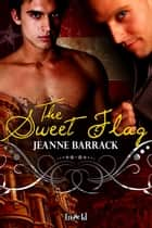 The Sweet Flag ebook by Jeanne Barrack
