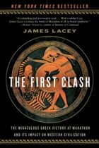 The First Clash ebook by Jim Lacey