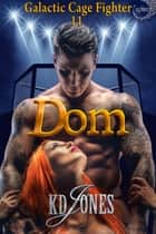 Dom ebook by KD Jones