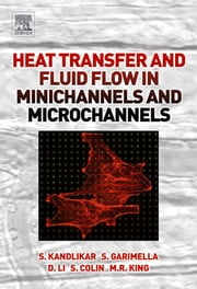 Heat Transfer and Fluid Flow in Minichannels and Microchannels ebook by Kandlikar, Satish