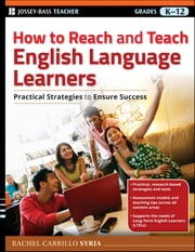 How to Reach and Teach English Language Learners - Practical Strategies to Ensure Success ebook by Rachel Carrillo Syrja