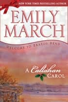A Callahan Carol ebook by Emily March