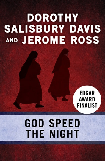 God Speed the Night eBook by Jerome Ross,Dorothy Salisbury Davis
