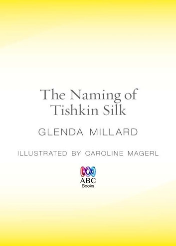 The Naming of Tishkin Silk ebook by Glenda Millard