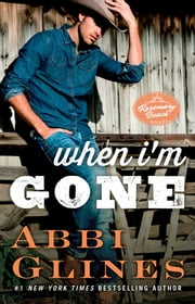 When I'm Gone - A Rosemary Beach Novel ebook by Abbi Glines