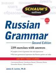 Schaum's Outline of Russian Grammar, Second Edition ebook by James Levine