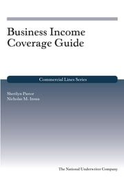 Business Income Coverage Guide ebook by Sherilyn Pastor,Nicholas M. Insua