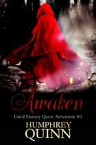 Awaken eBook by Humphrey Quinn