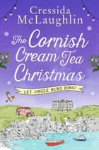 The Cornish Cream Tea Christmas: Part Two – Let Jingle Buns Ring! ebook by Cressida McLaughlin