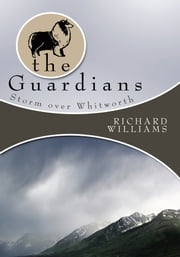 The Guardians - Storm over Whitworth ebook by Richard Williams