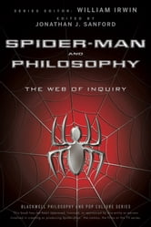 Spider-Man and Philosophy - The Web of Inquiry ebook by William Irwin