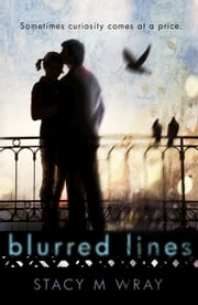 Blurred Lines ebook by Stacy M. Wray