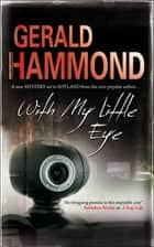 With My Little Eye ebook by Gerald Hammond