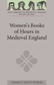 Women's Books of Hours in Medieval England ebook by Charity Scott-Stokes