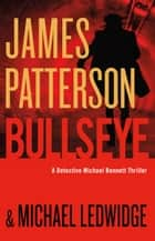 Bullseye ebook by James Patterson
