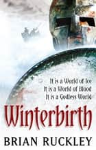Winterbirth - Book One of the Godless World Series ebook by Brian Ruckley