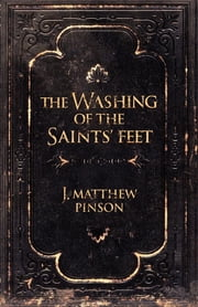 The Washing of The Saints' Feet ebook by J. Matthew Pinson
