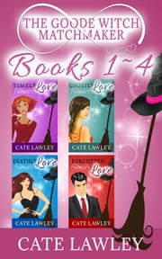 The Goode Witch Matchmaker Collection ebook by Cate Lawley, Kate Baray