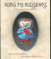 Hans My Hedgehog - A Tale from the Brothers Grimm (with audio recording) ebook by Kate Coombs,Brothers Grimm