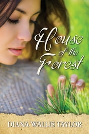 House of the Forest ebook by Diana Wallis Taylor