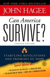Can America Survive? - 10 Prophetic Signs That We Are The Terminal Generation ebook by John Hagee