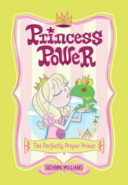 Princess Power #1: The Perfectly Proper Prince ebook by Suzanne Williams,Chuck Gonzales