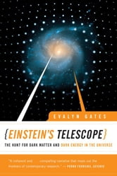Einstein's Telescope: The Hunt for Dark Matter and Dark Energy in the Universe ebook by Evalyn Gates