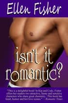 Isn't It Romantic? ebook by Ellen Fisher