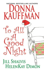 To All A Good Night ebook by Donna Kauffman, Jill Shalvis, HelenKay Dimon