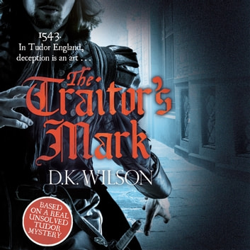 The Traitor's Mark audiobook by D. K. Wilson