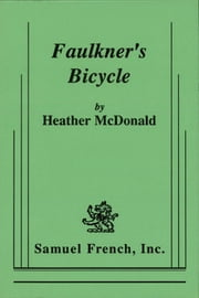Faulkner's Bicycle ebook by Heather McDonald