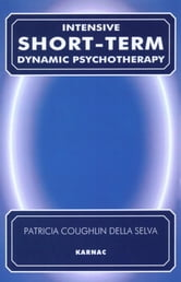 Intensive Short-Term Dynamic Psychotherapy - Theory and Technique ebook by Della Selva