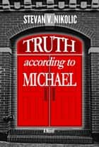 Truth According to Michael ebook by Stevan V. Nikolic