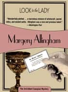 Look to the Lady - Albert Campion #3 ebook by Margery Allingham