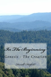 In The Beginning ebook by Don Hatfield