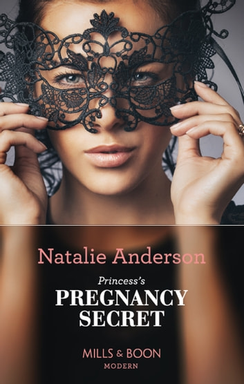 Princess's Pregnancy Secret (Mills & Boon Modern) (One Night With Consequences, Book 41) 電子書 by Natalie Anderson