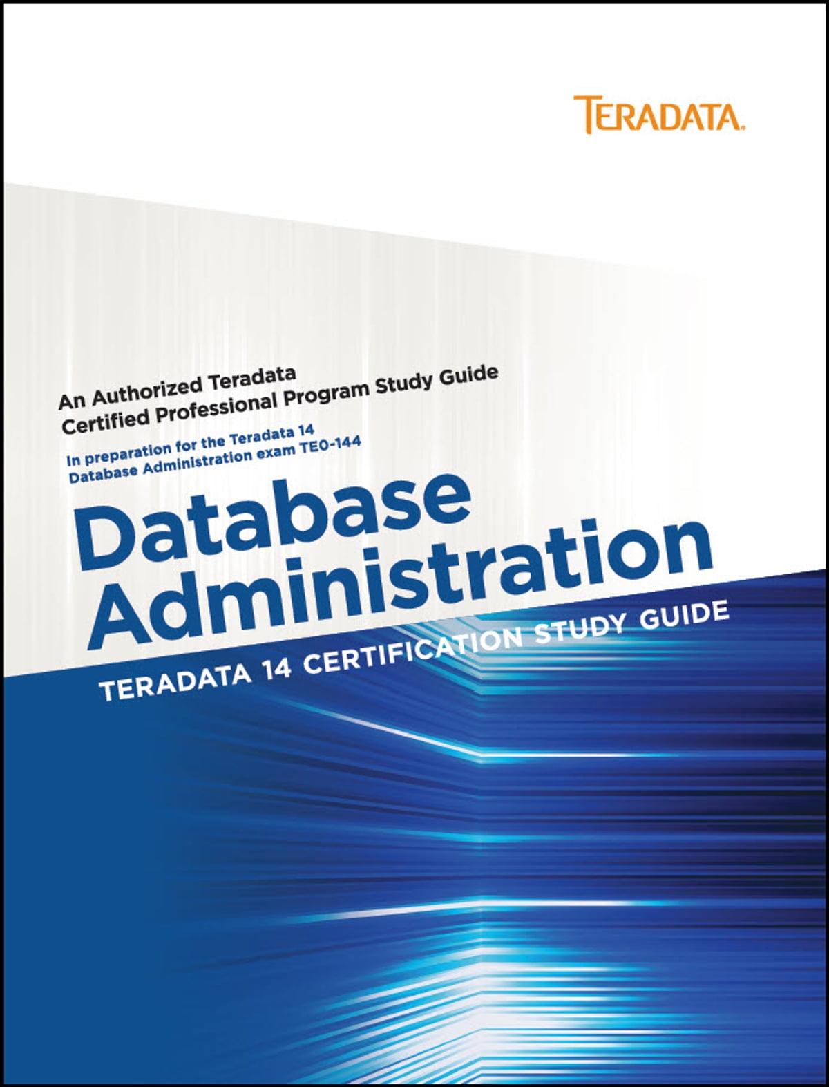 Teradata 14 Certification Study Guide Database Administration