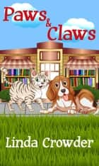 Paws & Claws ebook by Linda Crowder