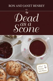 Dead as a Scone: A Royal Tunbridge Wells Mystery - Book One ebook by Ron Benrey,Janet Benrey