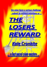 The Losers Reward ebook by Kale Cronkite