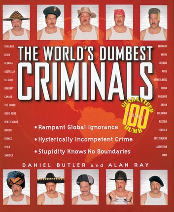 The World's Dumbest Criminals ebook by Daniel Butler,Alan Ray