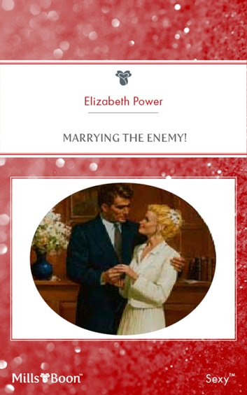 Marrying The Enemy! ebook by Elizabeth Power