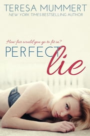Perfect Lie ebook by Teresa Mummert