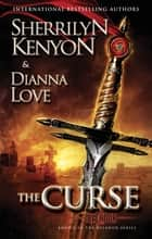The Curse - Number 3 in series ebook by Sherrilyn Kenyon, Dianna Love