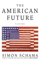 The American Future ebook by Simon Schama