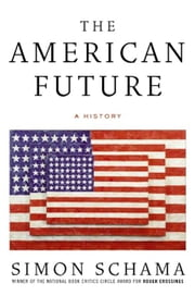 The American Future - A History ebook by Simon Schama