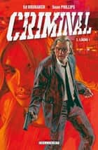 Criminal T01 - Lâche ! ebook by Sean Philips, Ed Brubaker