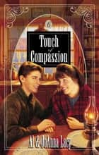 Touch of Compassion ebook by Al Lacy,Joanna Lacy