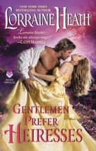 Gentlemen Prefer Heiresses ebook by Lorraine Heath