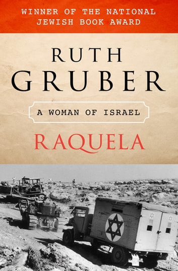 Raquela - A Woman of Israel ebook by Ruth Gruber